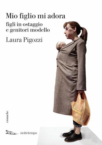 Laura Pigozzi | Mio figlio mi adora, copertina